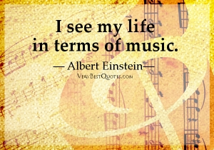 Quotes-about-life-and-music-i-see-my-life-in-terms-of-music-Albert-Einstein-quotes