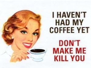 coffee-dont-make-me1