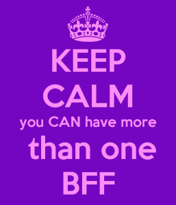 keep-calm-you-can-have-more-than-one-bff